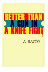 Better Than A Gun In A Knife Fight