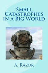 Small Catastrophes in a Big World
